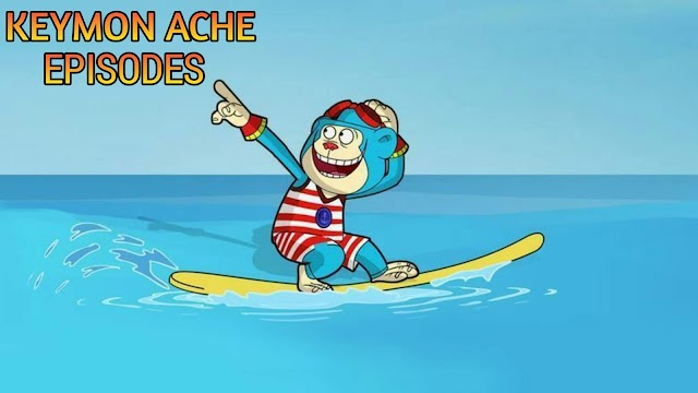 KEYMON ACHE ALL EPISODES ACCORDING TO HINDI RELEASE HD DOWNLOAD/WATCH ONLINE