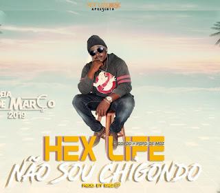Hex Life - Não sou Chigondo