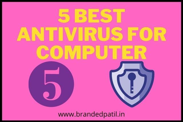 5 Best Antiviruses For Computer