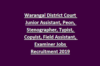 Warangal District Court Junior Assistant, Peon, Stenographer, Typist, Copyist, Field Assistant, Examiner Jobs Recruitment 2019