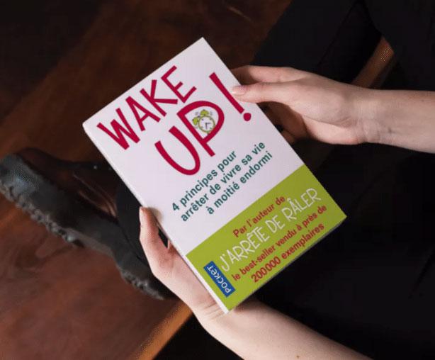 Wake up ! 4 principes fondamentaux pour arrêter de vivre sa vie à moitié endormi