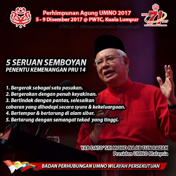5 Seruan Semboyan Untuk Kemenangan #BarisanNasional Pada PRU14 #PAU2017 #KN @NajibRazak