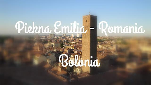 Piękna Emilia-Romania. Część pierwsza - Bolonia