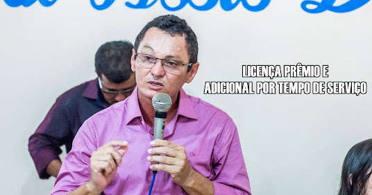 Prefeito de Chaval envia projeto para acabar com adicional por tempo de serviço e licença prêmio - Entenda