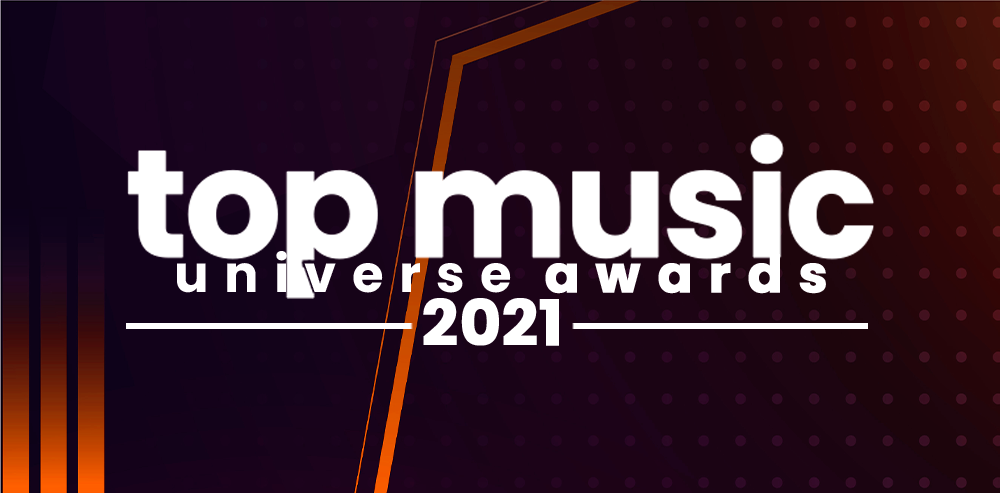TOP MUSIC UNIVERSE AWARDS 2021