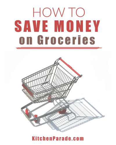 How to Save Money on Groceries ♥ KitchenParade.com, a multi-part series packed with practical tips and ideas.