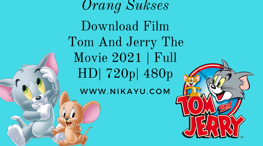 Baru: Film Tom And Jerry The Movie 2021 | Download Full HD