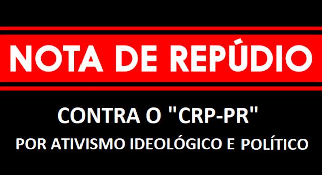 NOTA DE REPÚDIO - Entidades denunciam o Conselho Regional de Psicologia do Paraná por ativismo político e desvio de função