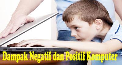 Dampak Negatif dan Positif Komputer-Edukasi