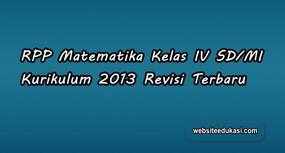 RPP Matematika Kelas 4 SD/MI Kurikulum 2013 Revisi 2019