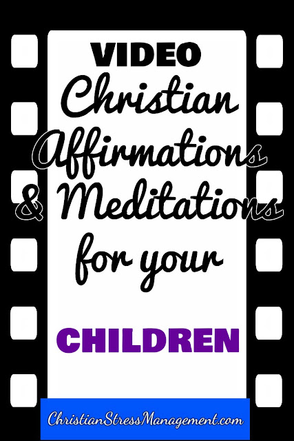 Christian affirmations and meditations for your children video