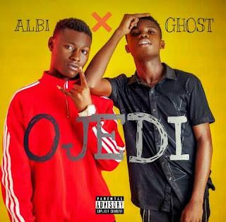 MUSIC: Albi Ft Ghost - OJEDI