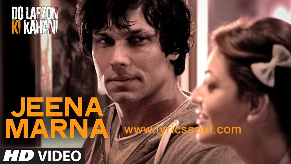 The Jeena Marna lyrics from 'Do Lafzon Ki Kahani', The song has been sung by Altamash Faridi, , . featuring Randeep Hooda, Kajal Aggarwal, , . The music has been composed by Babli Haque, , . The lyrics of Jeena Marna has been penned by Sandeep Nath, , .