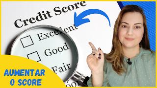 7 Dicas de Como melhorar ou aumentar o SCORE (para conseguir crédito)