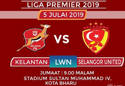 Live Streaming Kelantan vs Selangor United Liga Premier 5.7.2019