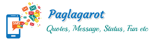 Paglagarot - Quotes, Messages, Status, Funny, Poems, Story, Puzzal