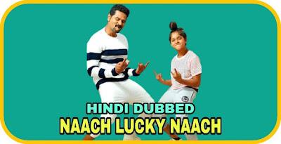 Naach Lucky Naach Hindi Dubbed Movie