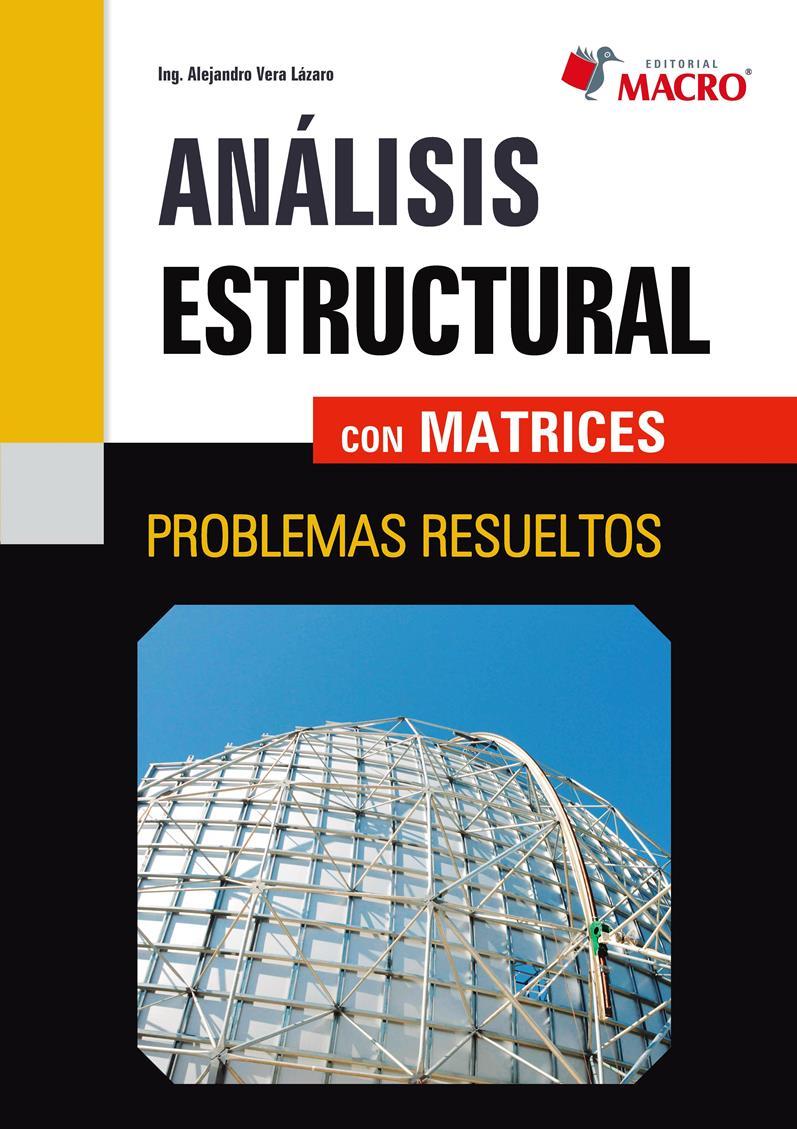 Análisis estructural con matrices – Alejandro Vera Lazaro