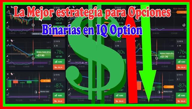 La Mejor estrategia para Opciones Binarias  IQ Option Altamente rentable 2020