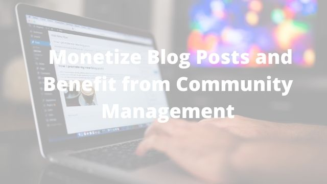 Monetize Blog Posts and Benefit
