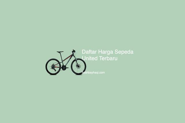 daftar harga sepeda united terbaru