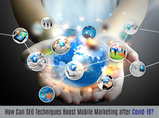 How Can SEO Techniques Boost Mobile Marketing after Covid-19?