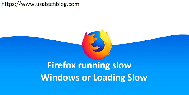 How to Fix Mozilla Firefox Loading or Running Slow Issue