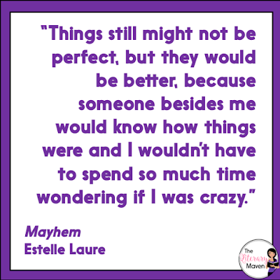 Mayhem by Estelle Laure throws you right into the mess of Brayburn mysteries and even by the end, you are just beginning to feel like you are on solid ground again. Mayhem and her mother, Roxy, have just returned to her mother's hometown, Santa Maria, California, to escape and abusive stepfather/husband. If Mayhem's mother was looking for a safe haven, Santa Maria isn't it; there's a serial killer stalking young women on the town's beaches. Read on for more of my review and ideas for classroom use.