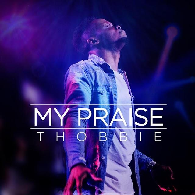 MP3: Thobbie - 'My Praise' || @thobbieolubiyi