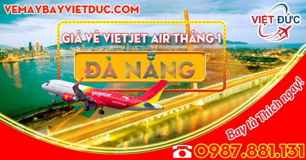 Vé đi Đà Nẵng tháng 1 hãng Vietjet bao nhiêu tiền