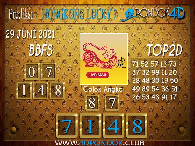 Prediksi Togel HONGKONG LUCKY7 PONDOK4D 29 JUNI 2021
