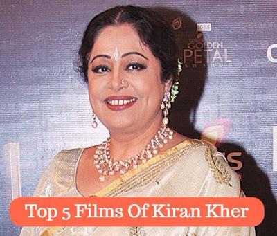 Top 5 Films Of Kiran Kher, mydailysolution
