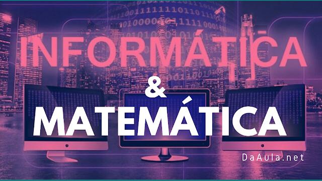 A Matemática e a Informática Trabalhando Juntas