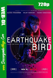 La música del terremoto [Earthquake Bird] (2019) HD 720p Latino Dual