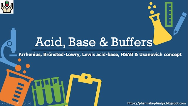 Acid, Base, Buffer solutions & their theories