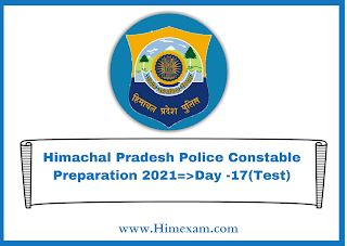 Himachal Pradesh Police Constable Preparation 2021=>Day -17(Test)