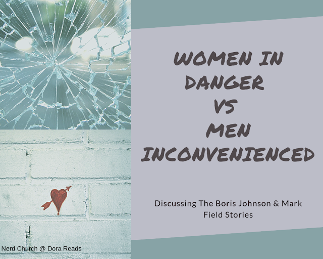 Women In Danger Vs Men Inconvenienced: Discussing The Boris Johnson & Mark Field Stories title image in collage w/ a pic of broken glass, and a pic of a heart drawn on a concrete wall in marker