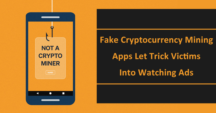 Beware!! Fake Crypto Mining Apps Let Trick Victims Into Watching Ads & Paying Subscription
