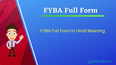FYBA Full Form
