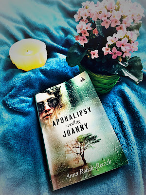"""""""""""Apokalipsy według Joanny""""- Anna Robak-Reczek"""