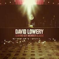 DAVID LOWERY - Leaving Key Member Clause (Álbum)