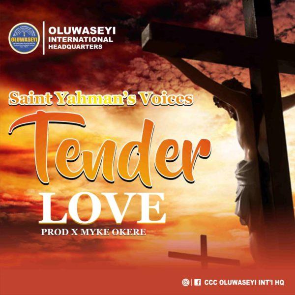 Yahman Voices - Tender Love Lyrics & Mp3 Download