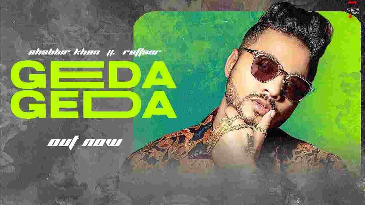 Geda geda lyrics Raftaar x Shabbir Khan Punjabi Song
