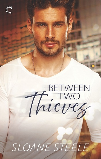 Between Two Thieves by Sloane Steele