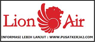 Lowongan Kerja PT Lion Air SMA Sederajat April 2020