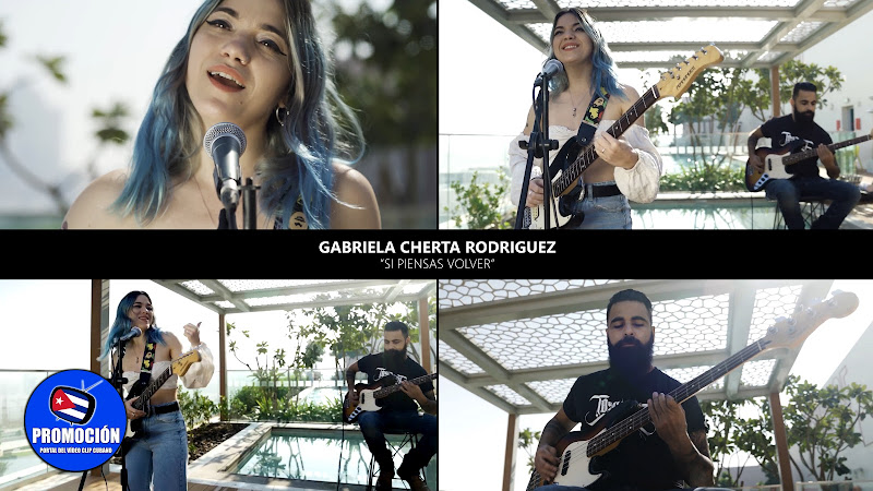 Gabriela Cherta Rodríguez - ¨Si piensas volver¨ - Videoclip. Portal Del Vídeo Clip Cubano. Música cubana. Cuba.