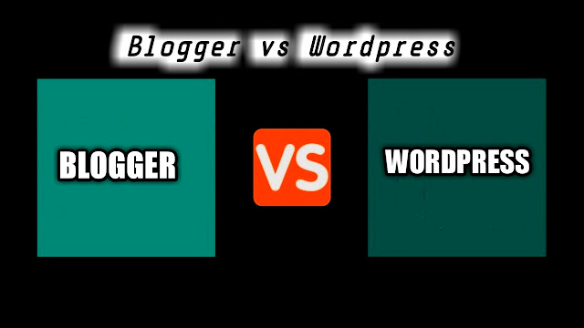 Blogger and wordpress who is good in 2020