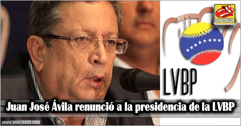 Juan José Ávila renunció a la presidencia de la LVBP