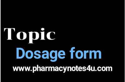 Dosage form, Classification of Dosage form