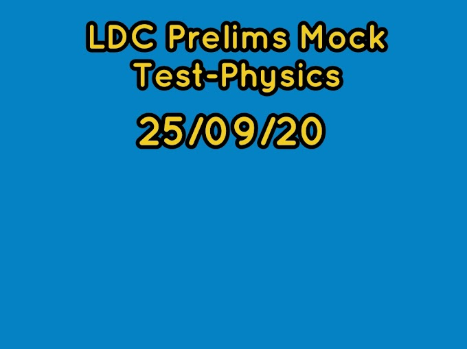 LDC Prelims Mock Test-Physics